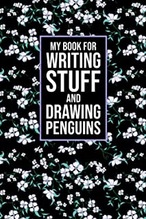 My book For Writing Stuff And Drawing Penguins: Funny Coworker Notebook. Funny Work Journals. Blank Notebook. Funny Quotes...