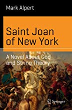 Saint Joan of New York: A Novel About God and String Theory (Science and Fiction)