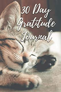 30 Day Gratitude Journal: Cute Cat Journal for Women with Unique Journaling Prompts on Every Page - Cultivate a Positive Attitude of Gratitude for ... - 6x9 - Paperback (Gratitude Journals)
