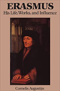 Erasmus: His Life, Works, and Influence: His Life, Works and Influence (Erasmus Studies Book 10)