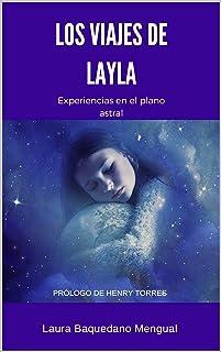 Los viajes de Layla: Experiencias en el plano astral