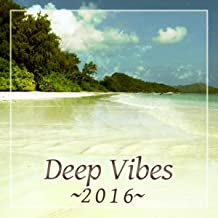 Deep Vibes 2016 – Easy Listening, Beach Music, Holiday Chill Out, Lounge Summer