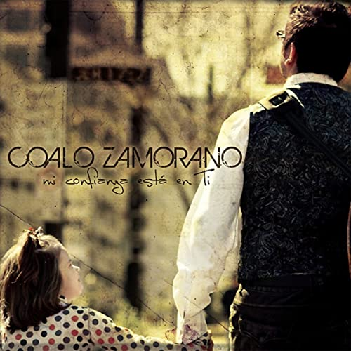 cancion confiare de coalo zamorano