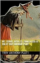 INT. Friday, April 21, 2006 01:58:16 PM By Troy Anthony Platt