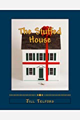 The Stuffed House Kindle Edition
