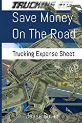 Save Money On The Road: Trucking Expense Spreadsheet (Trucking 101) Paperback