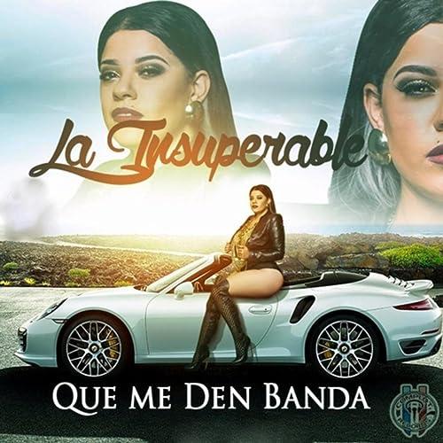 Que Me Den Banda [Explicit]