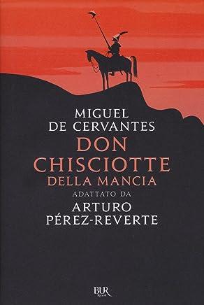 Don Chisciotte della Mancia. Adattato da Arturo Pérez-Reverte: 1