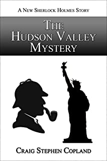 The Hudson Valley Mystery: A New Sherlock Holmes Mystery - Second Edition (New Sherlock Holmes Mysteries Book 3)