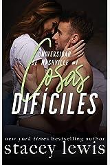Cosas difíciles (Universidad de Nashville nº 1) (Spanish Edition) Kindle Edition