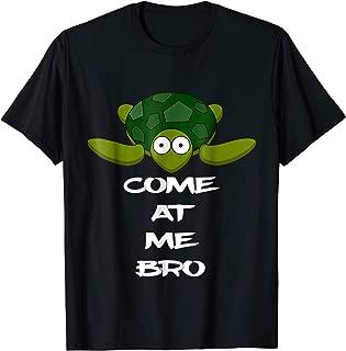 Come At Me Bro Turtle Animal Cute Pet Sea Turtle T-Shirt