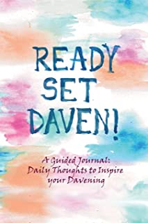 Ready, Set, Daven!: A Guided Journal: Daily Thoughts to Inspire Your Davening