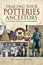 Tracing Your Potteries Ancestors: A Guide for Family & Local Historians (Tracing Your Ancestors)