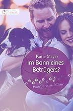 Im Bann eines Betrügers? (Paradise Animal Clinic 1) (German Edition)