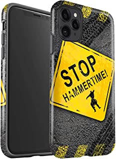 eSwish Gloss Tough Shock Proof Phone Case for Apple iPhone 11 Pro Max/Stop/Hammer Time Design/Funny Road Signs Collection