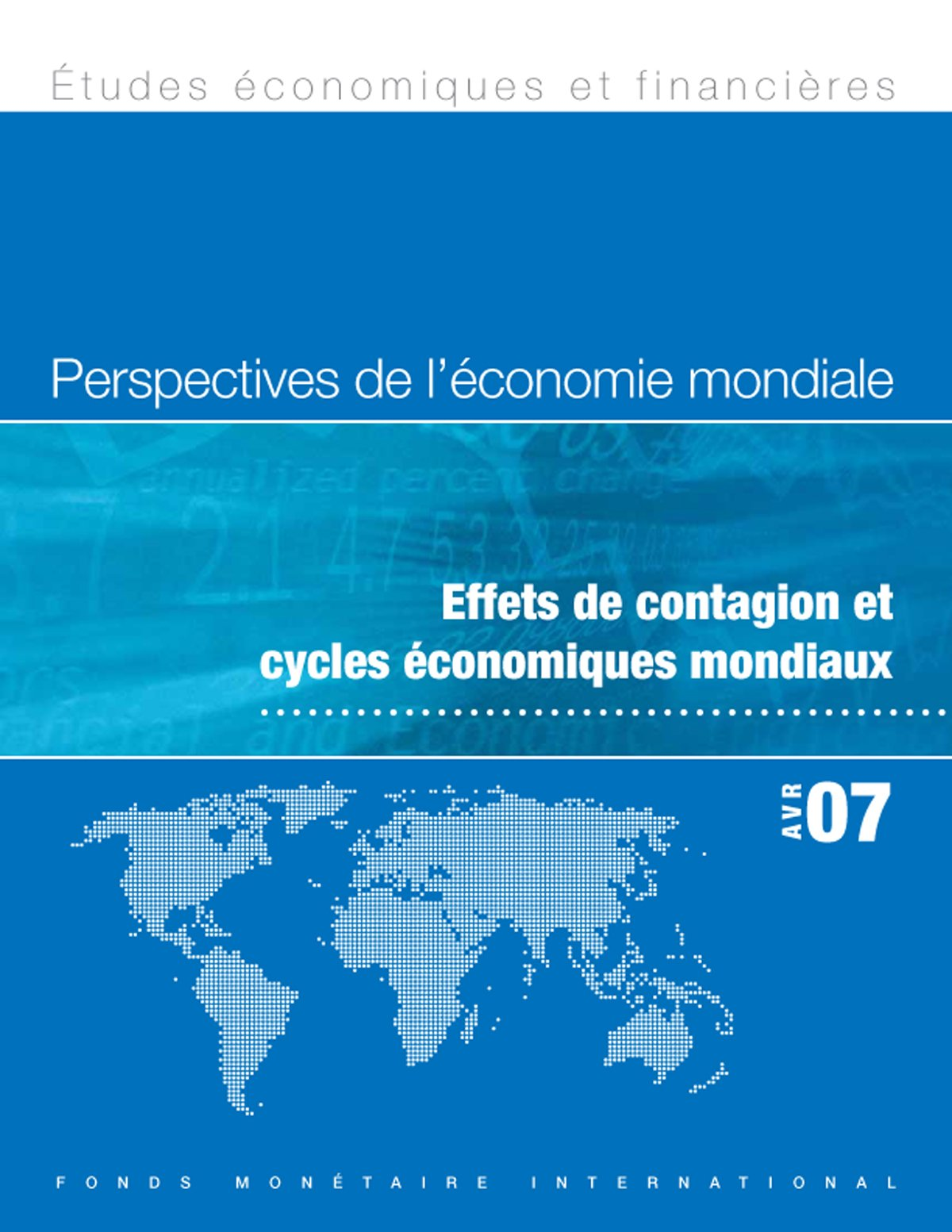 World Economic Outlook, April 2007: Spillovers and Cycles in the Global Economy (French Edition)