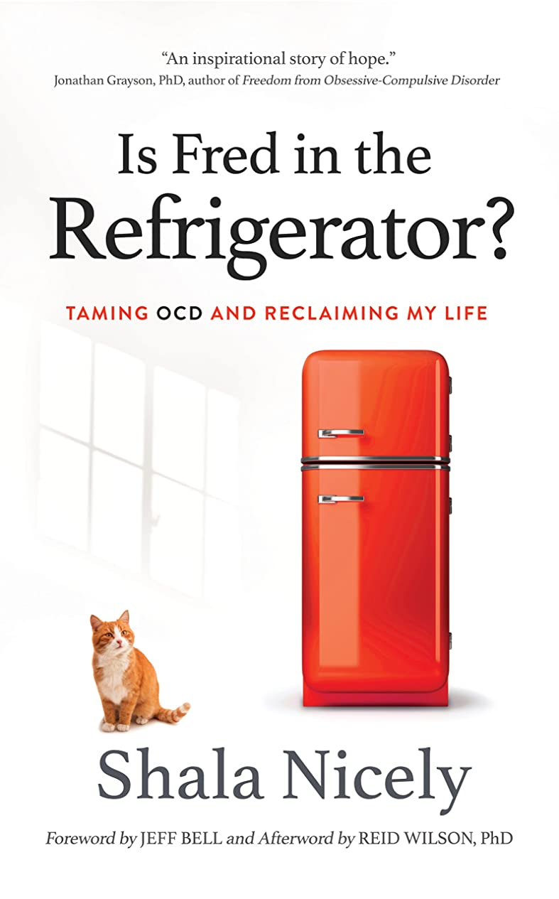 教育学大きい嵐のIs Fred in the Refrigerator?: Taming OCD and Reclaiming My Life (English Edition)