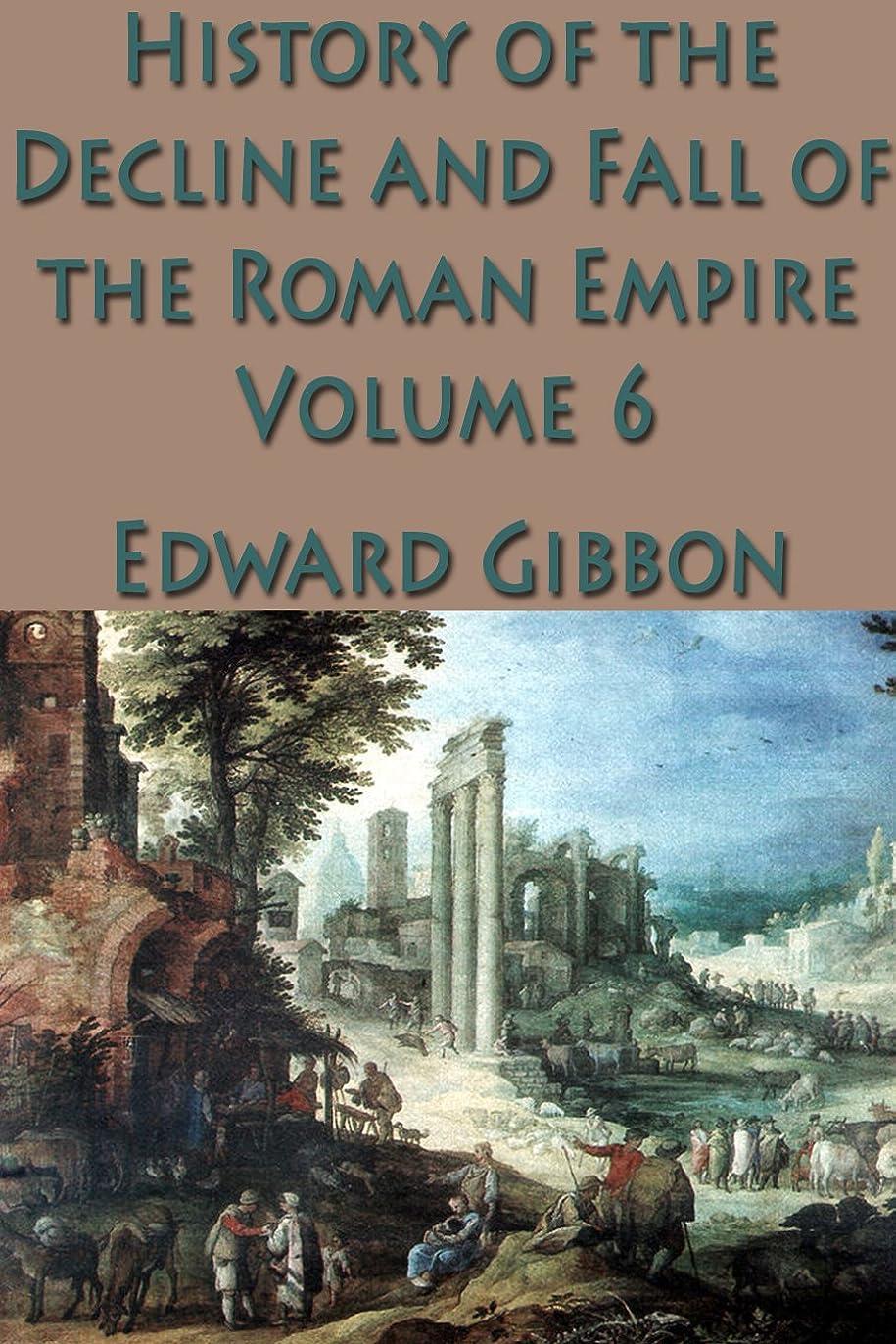 それによって化学者サンダーThe History of the Decline and Fall of the Roman Empire Vol. 6 (English Edition)
