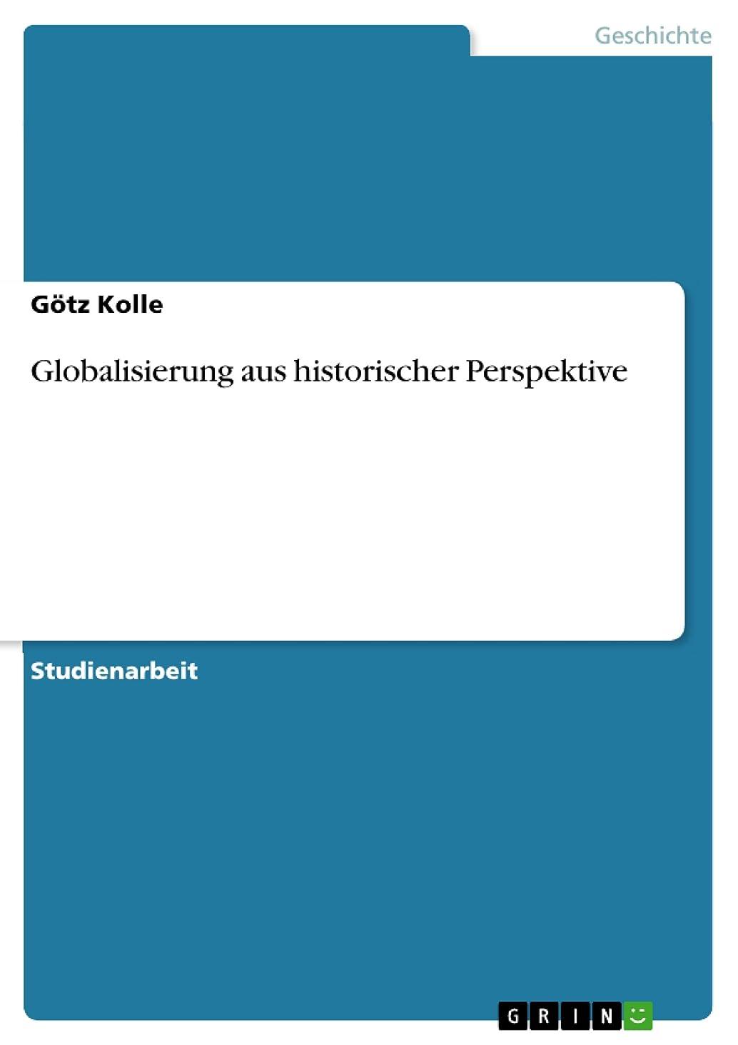 発掘する体操スケジュールGlobalisierung aus historischer Perspektive (German Edition)