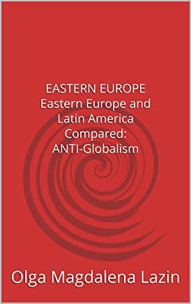 EASTERN EUROPE AND LATIN AMERICA COMPARED: ANTI-GLOBALISM