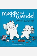 Maggie and Wendel: Imagine Everything! Kindle Edition