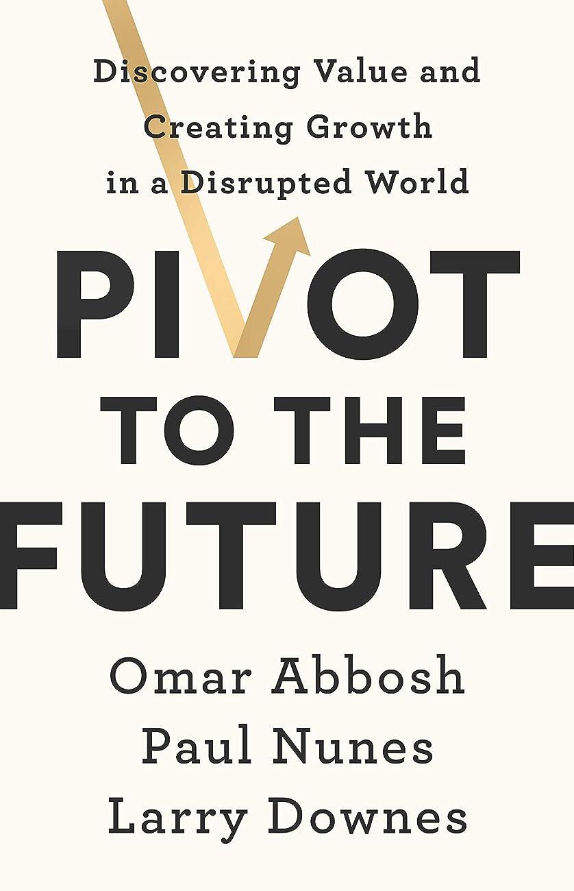紛争警戒億Pivot to the Future: Discovering Value and Creating Growth in a Disrupted World (English Edition)
