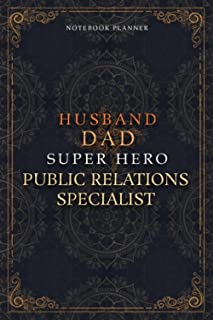 Public Relations Specialist Notebook Planner - Luxury Husband Dad Super Hero Public Relations Specialist Job Title Working...