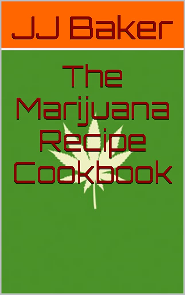 The Marijuana Recipe Cookbook (English Edition)
