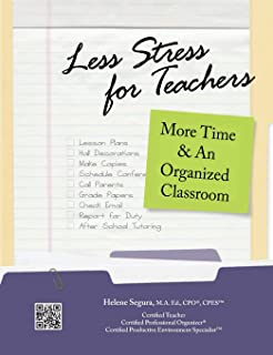 Less Stress for Teachers: More Time & An Organized Classroom