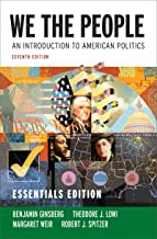 We the People: An Introduction to American Politics (Seventh Essentials Edition)