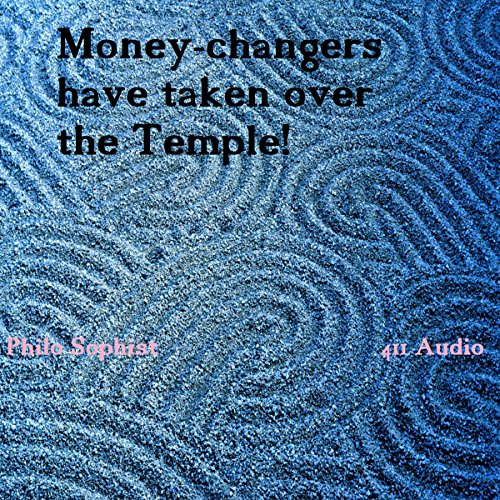 Money-Changers Have Taken Over the Temple (and the World!) audiobook cover art