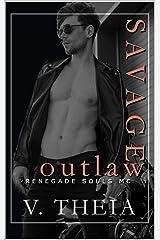 Savage Outlaw (Renegade Souls MC Romance Saga Book 8) Kindle Edition