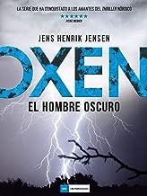 Oxen: El hombre oscuro (Spanish Edition)