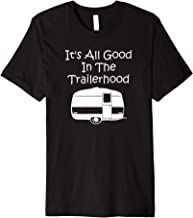 Camper Gift It's All Good In The Trailerhood - Funny Camping Premium T-Shirt