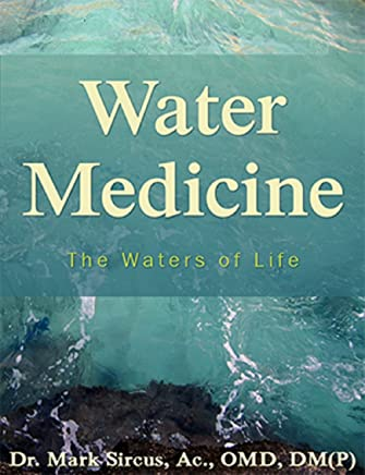 Water Based Medicine: The Waters of Life (English Edition)