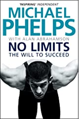 No Limits: The Will to Succeed Kindle Edition