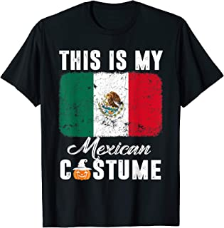 Mexico Flag Tshirt This Is My Mexican Costume Funny