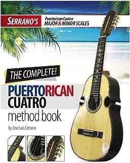 "The Complete PuertoRican Cuatro Method Book ""Major and Minor Scales"""