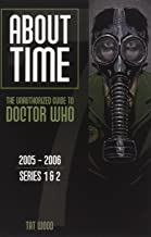 About Time 7: The Unauthorized Guide to Doctor Who (Series 1 & 2) (About Time series)