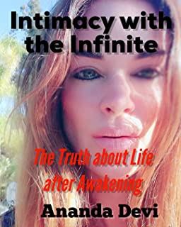 Intimacy with the Infinite: The Truth about Life after Awakening