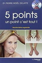 Livres 5 points, un point c'est tout ! : Les vingt et un circuits de cinq points de PBA (Psycho bio acupressure) à faire vous même qui vont révolutionner votre vie (1DVD) PDF