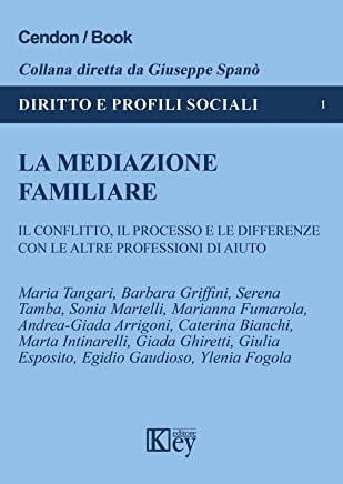 Mediazione familiare  (Diritto e Profili Sociali Vol. 1)