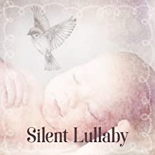 Silent Lullaby – Lullaby for Baby, Silent Night, Sweet Baby, Pure Sleep