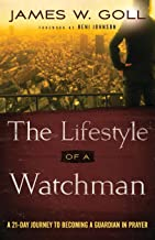 The Lifestyle of a Watchman: A 21-Day Journey to Becoming a Guardian in Prayer