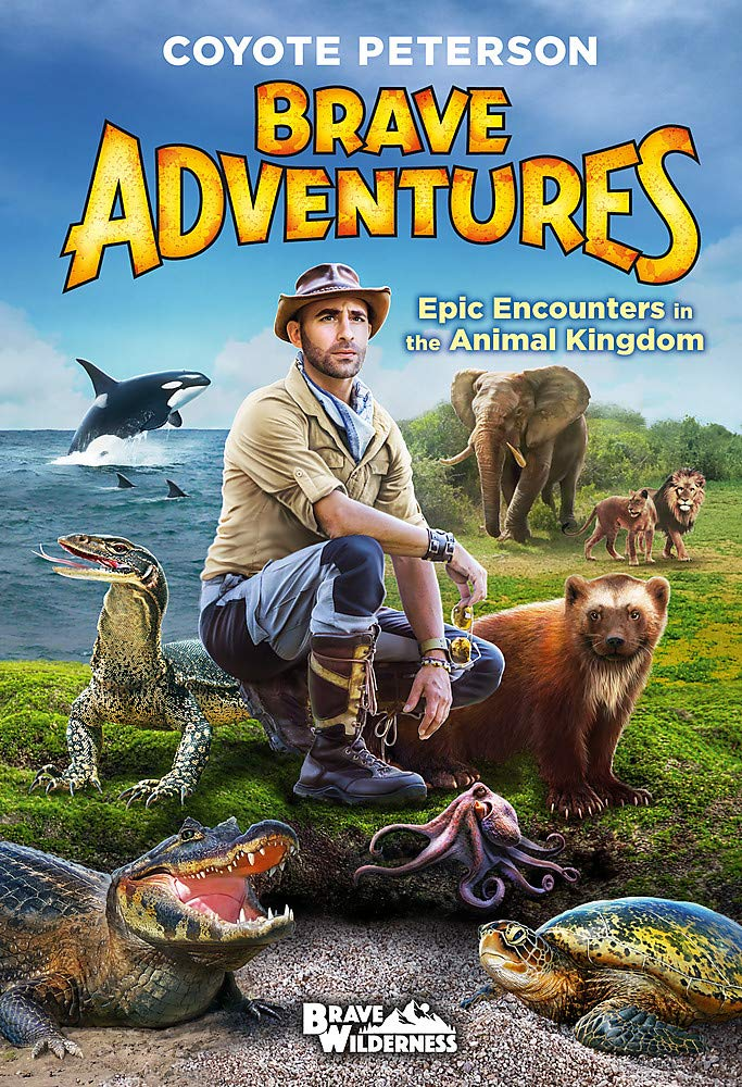 Image OfEpic Encounters In The Animal Kingdom (Brave Adventures Vol. 2) (Brave Wilderness)