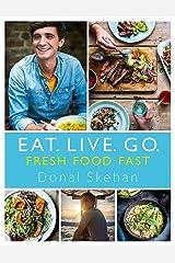 Eat. Live. Go - Fresh Food Fast Hardcover