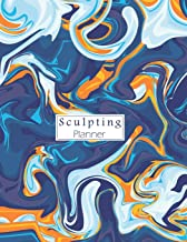Sculpting Planner: Scuplture Task Tracking Journal Notebooks For Beginners Ceramic Clay Vessels Hand Building Tableware Pottery Handbuilding Modeling ... Cup Bowl Wood Carving Glazing Work Planning