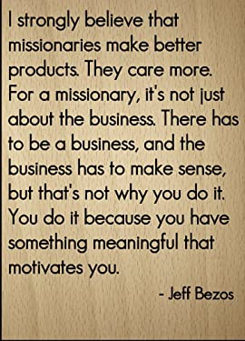 "Mundus Souvenirs I Strongly Believe That Missionaries. Quote by Jeff Bezos, Laser Engraved on Wooden Plaque - Size: 8""x10"""