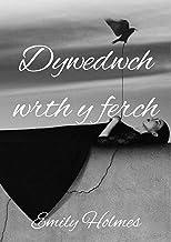 Dywedwch wrth y ferch (Welsh Edition)