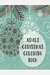 Adult Christmas Coloring Book: 8.5 x 11 inches - 75 pages Paperback
